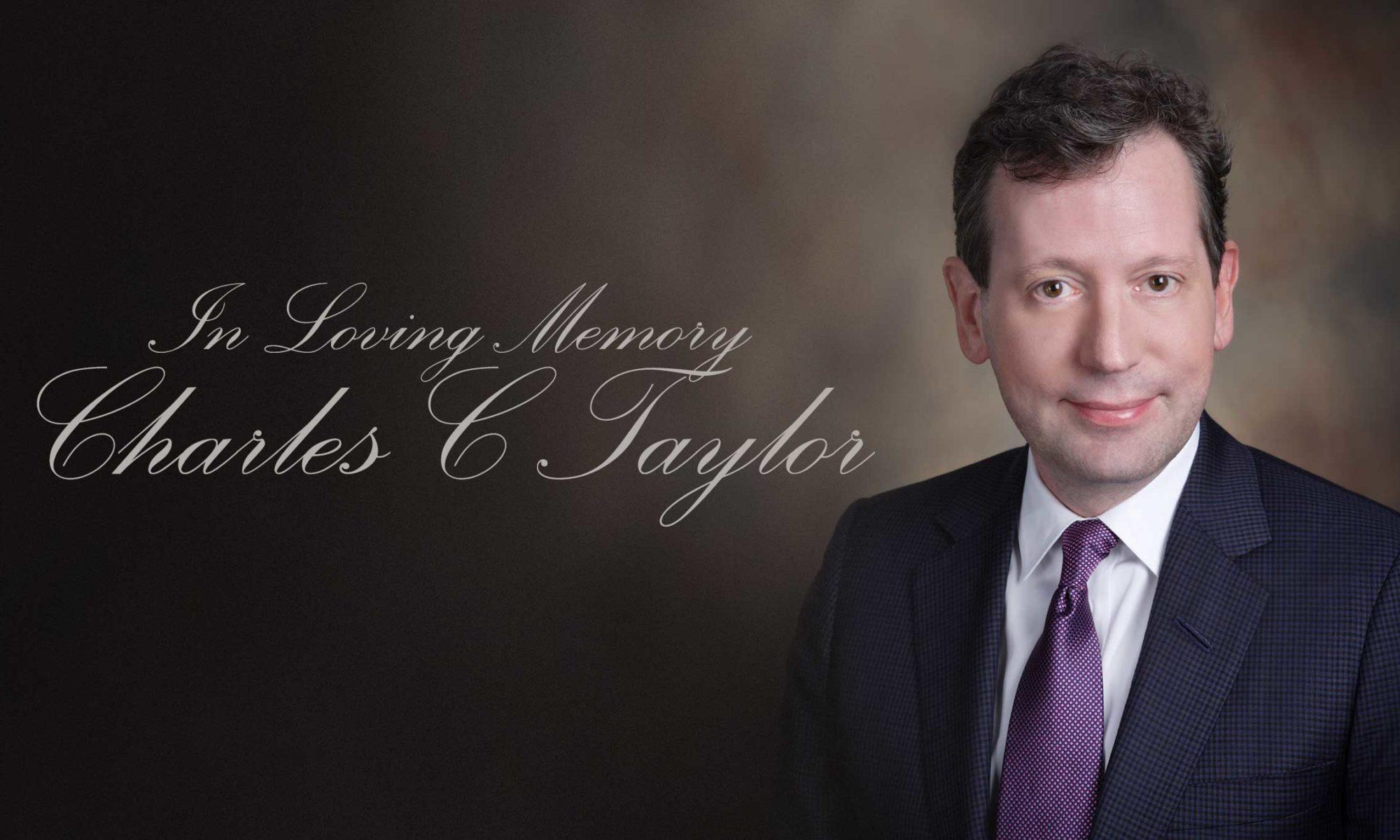 In loving memory of Charles C Taylor